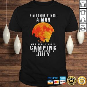 Never underestimate a man who loves camping and was born in july moon blood shirt Shirt