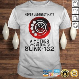 Never underestimate a mother who listens to blink 182 shirt Shirt