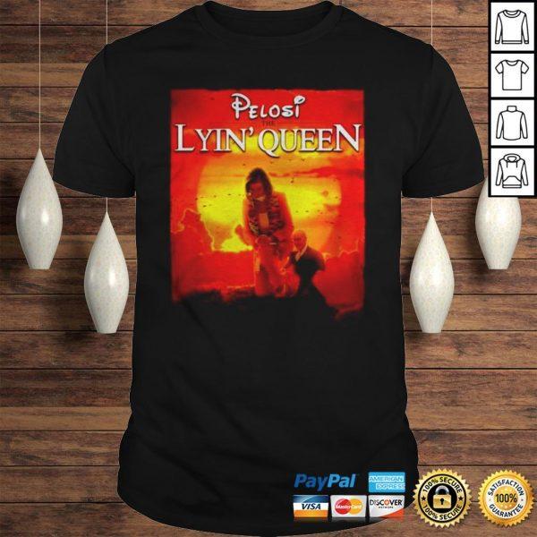 Pelosi the lyin Queen shirt