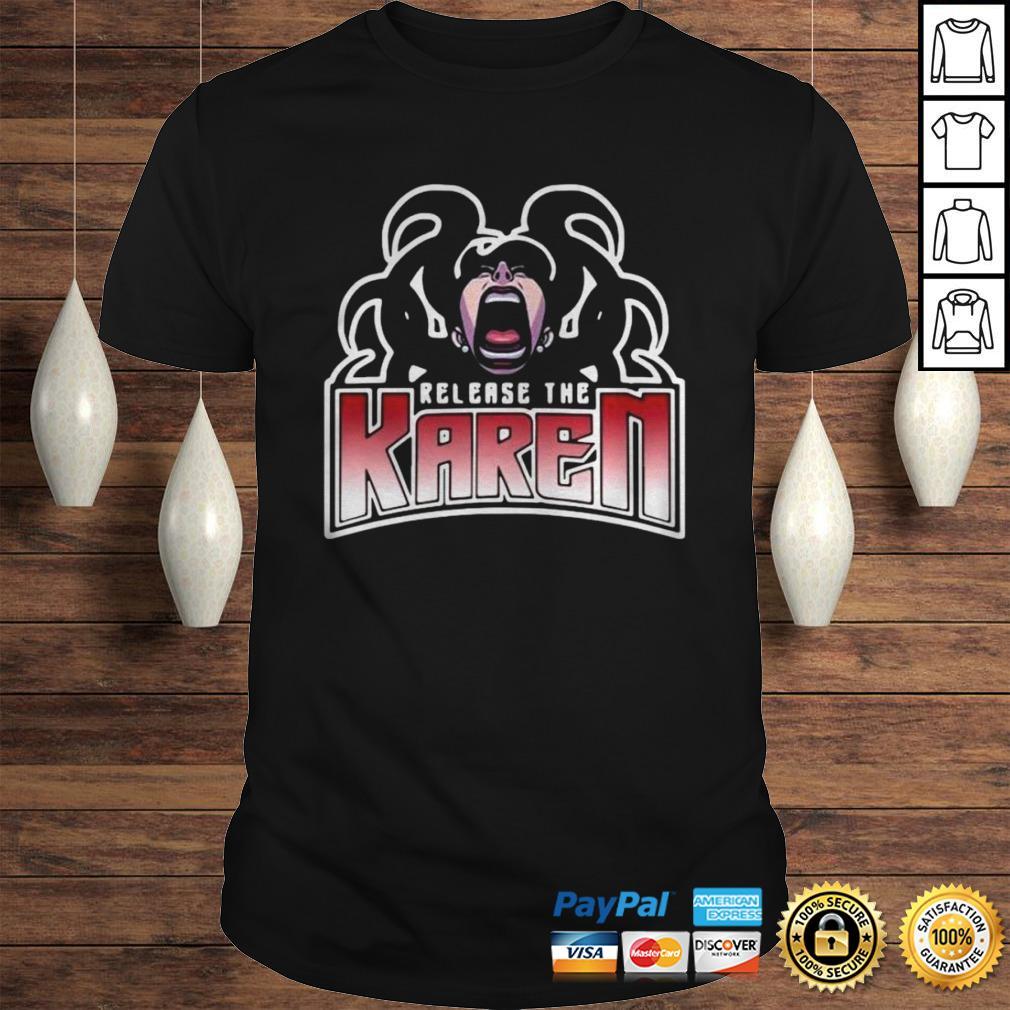 Release The Karen Shirt
