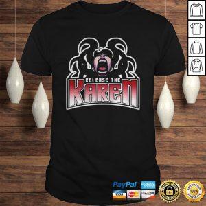 Release The Karen Shirt Shirt