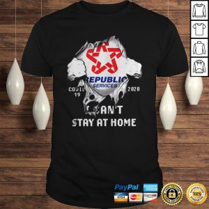 Republic Services Covid19 2020 I cant stay at home shirt Shirt