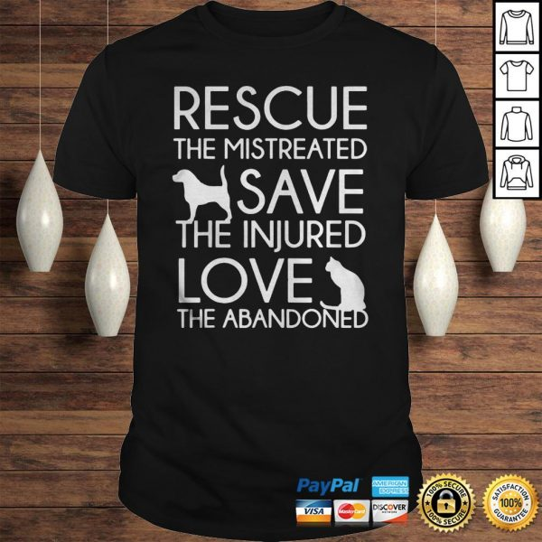 Rescue The Mistreated Save The Injured Love The Abandoned Shirt Shirt
