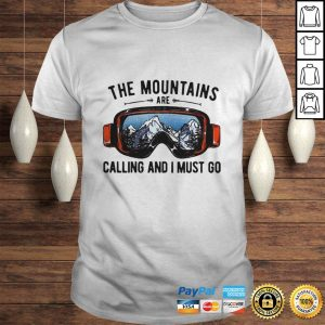 Skiing Sunglasses The Mountains Are Calling And I Must Go shirt Shirt