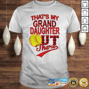 Thats My Grand Daughter Out There Shirt Shirt