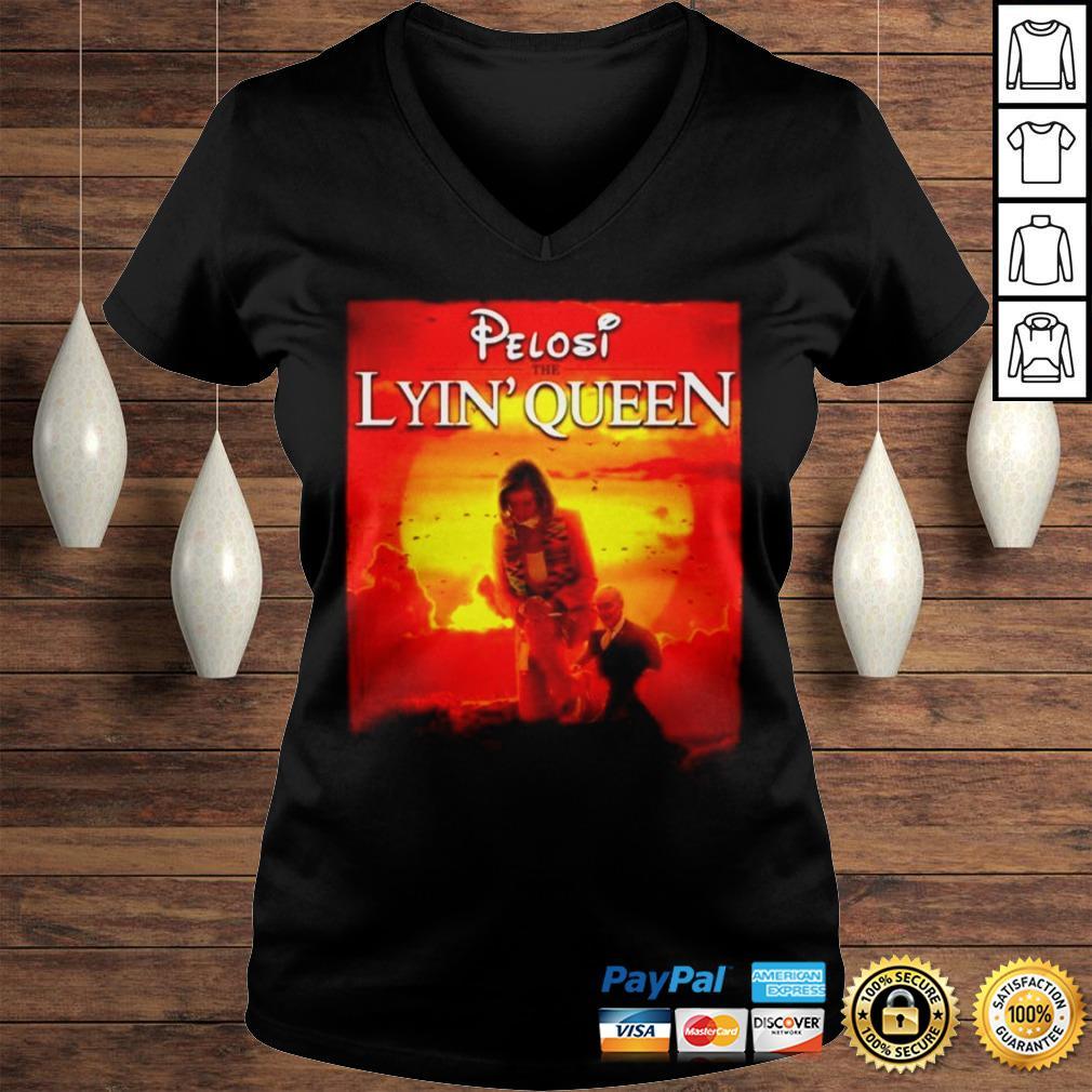 Pelosi the lyin Queen shirt Ladies V-Neck