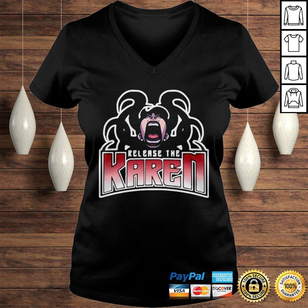Release The Karen Shirt Ladies V-Neck