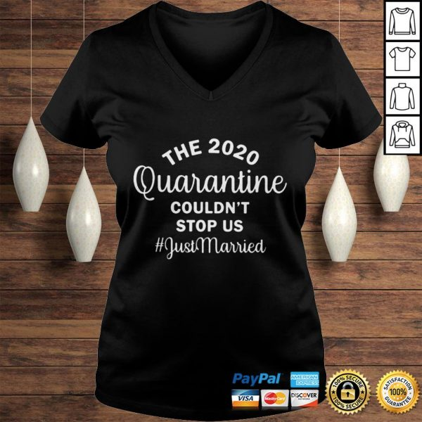 The 2020 quarantine couldnt stop us just married shirt Ladies V-Neck