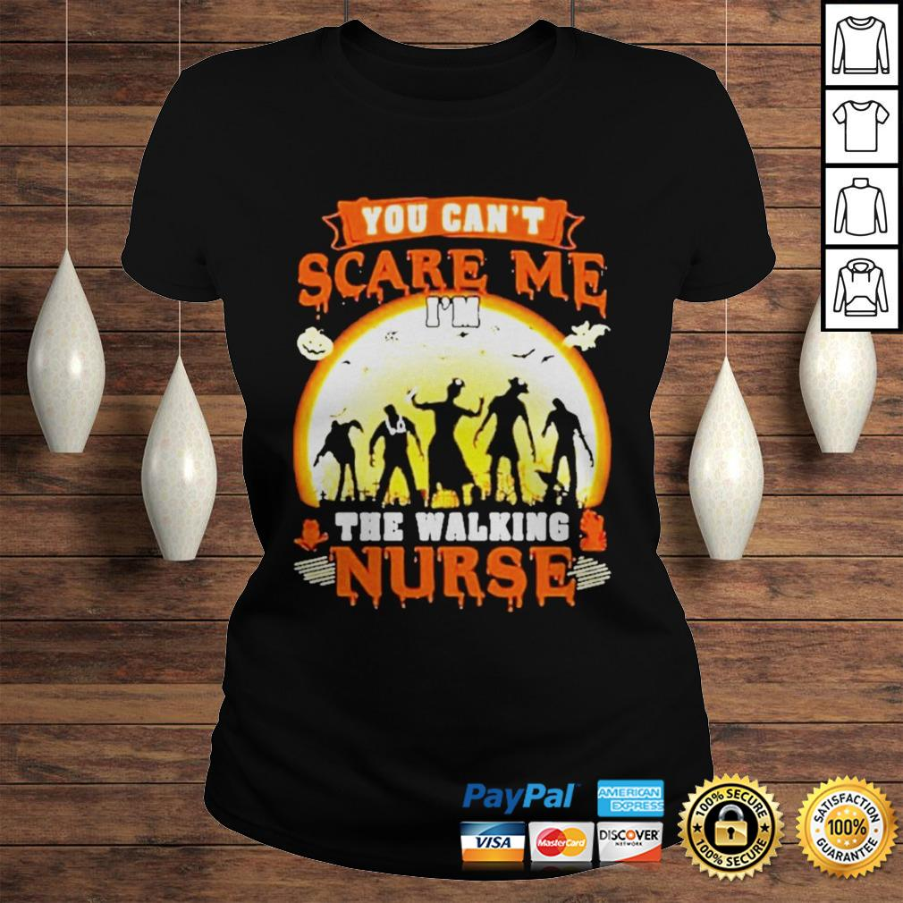 Halloween you cant scare me Im the walking nurse zombie 2020 shirt Classic Ladies Tee