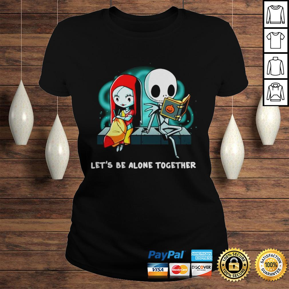 Jack Skellington and Sally lets be alone together shirt Classic Ladies Tee