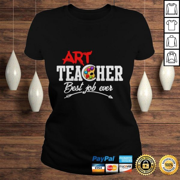 Official Art Teacher Best Job Ever Hoodie Classic Ladies Tee