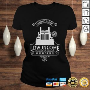 Permanent resident low income housing shirt Classic Ladies Tee