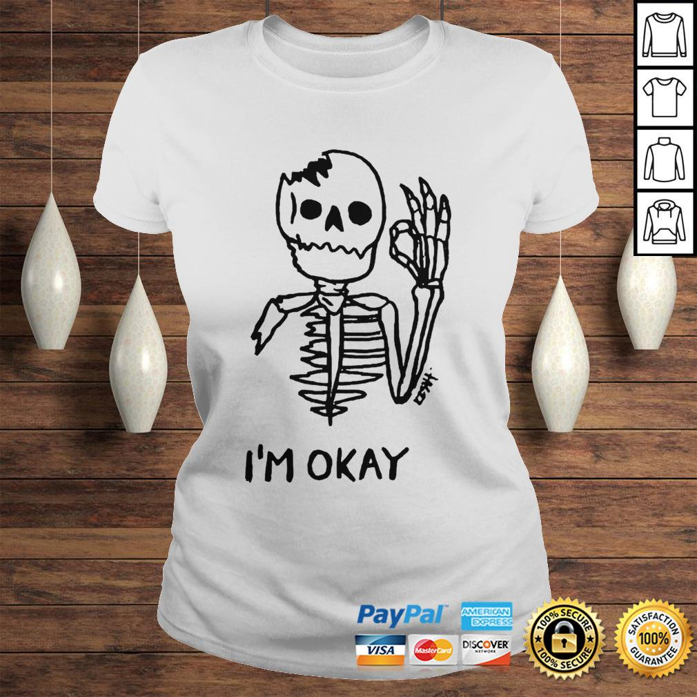 Skeleton Im okay shirt Classic Ladies Tee