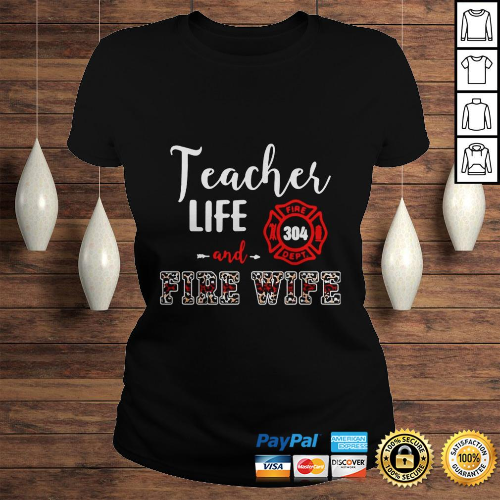 Teacher Life And Fire Wife Shirt Classic Ladies Tee