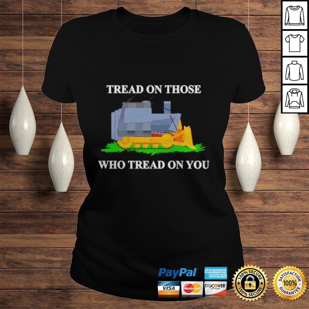 Tread on those who tread on you shirt Classic Ladies Tee