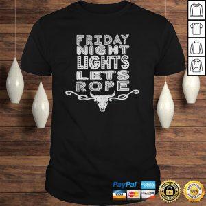 Friday night lets rope buffalo shirt Shirt