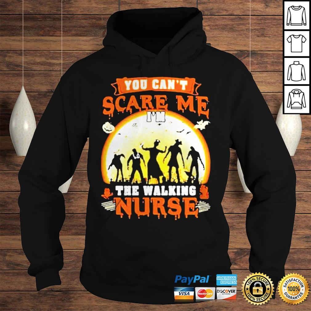 Halloween you cant scare me Im the walking nurse zombie 2020 shirt Hoodie