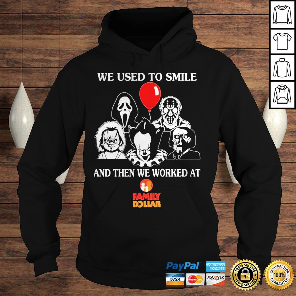 Horror movie Character we used to Smile and then we worked at Family Dollar shirt Hoodie