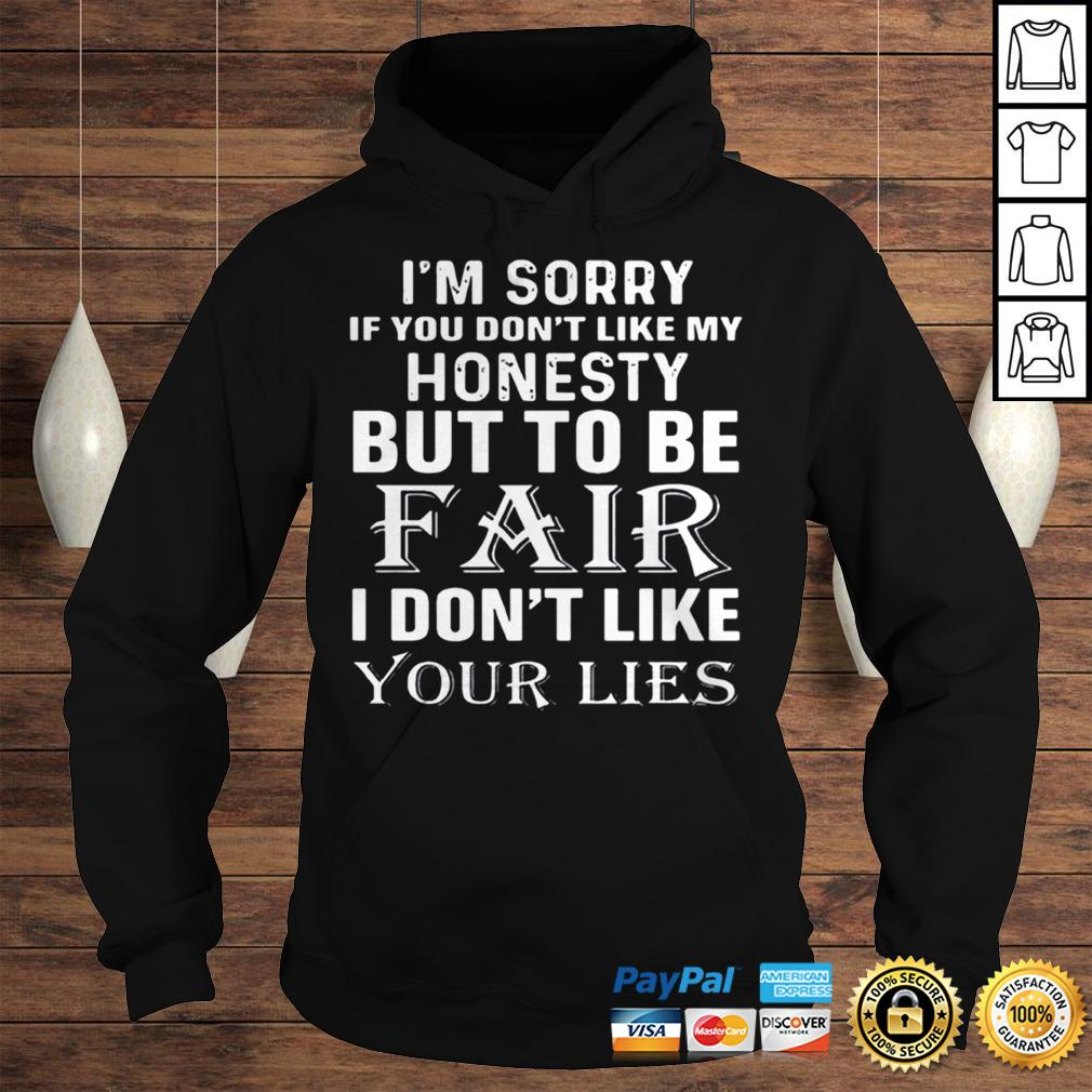 Im Sorry If You Dont Like My Honesty But To Be Fair I Dont Like Your Lies Halloween shirt Hoodie