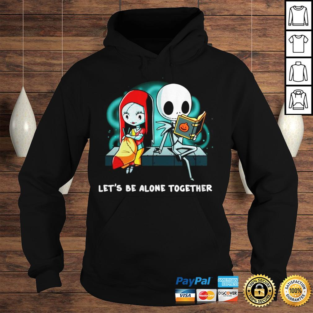 Jack Skellington and Sally lets be alone together shirt Hoodie