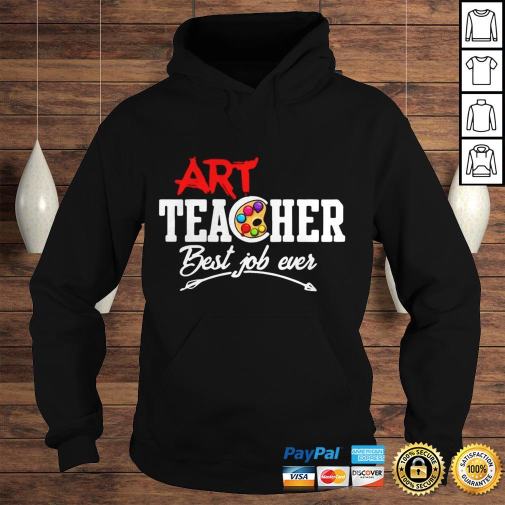 Official Art Teacher Best Job Ever Hoodie Hoodie