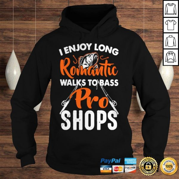 Official Fishing I enjoy long romantic walks to bass pro shops shirt Hoodie