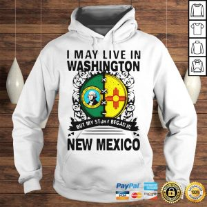 Official I May Live In Washington But My Story Began In New Mexico Hoodie Hoodie