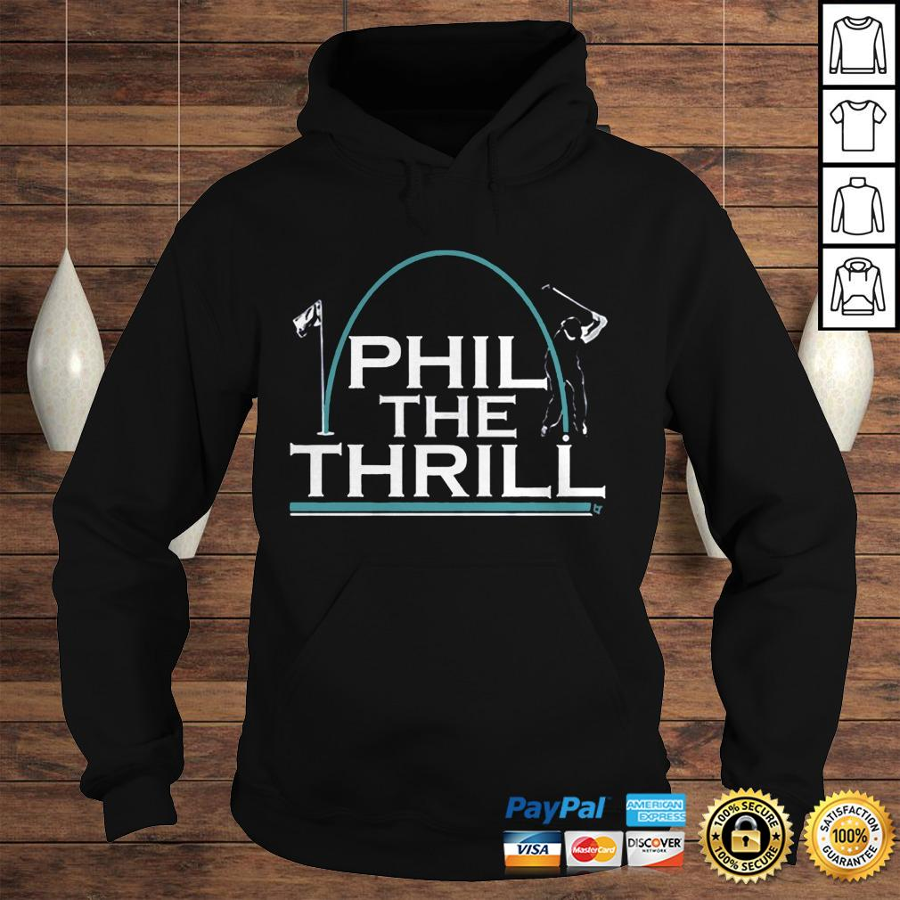 Phil the Thrill Shirt Hoodie