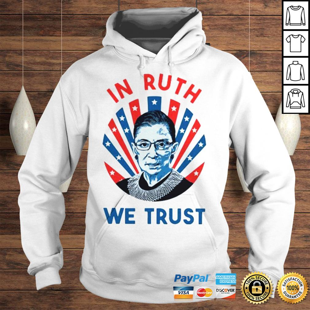 Ruth Bader Ginsburg In Ruth We Trust Shirt Hoodie
