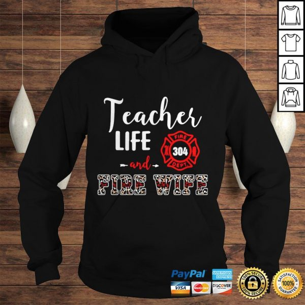 Teacher Life And Fire Wife Shirt Hoodie