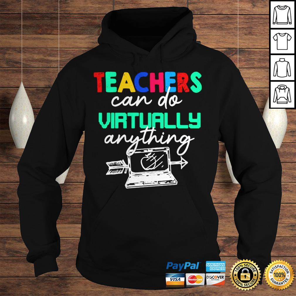 Teachers Can Do Virtually Anything Shirt Hoodie