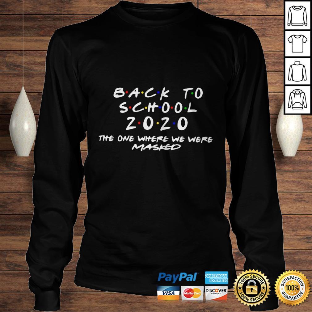 Back To School 2020 The One Where We Were Masked Shirt Longsleeve Tee Unisex