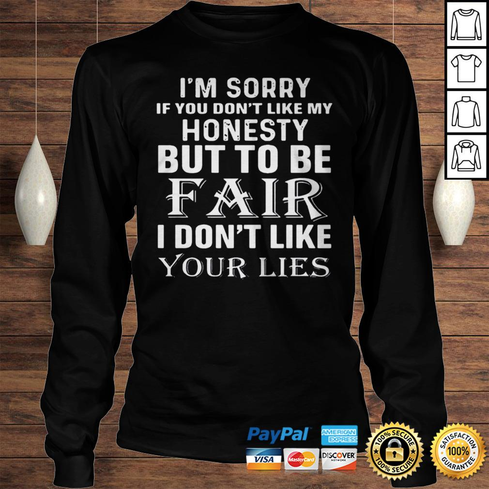 Im Sorry If You Dont Like My Honesty But To Be Fair I Dont Like Your Lies Halloween shirt Longsleeve Tee Unisex
