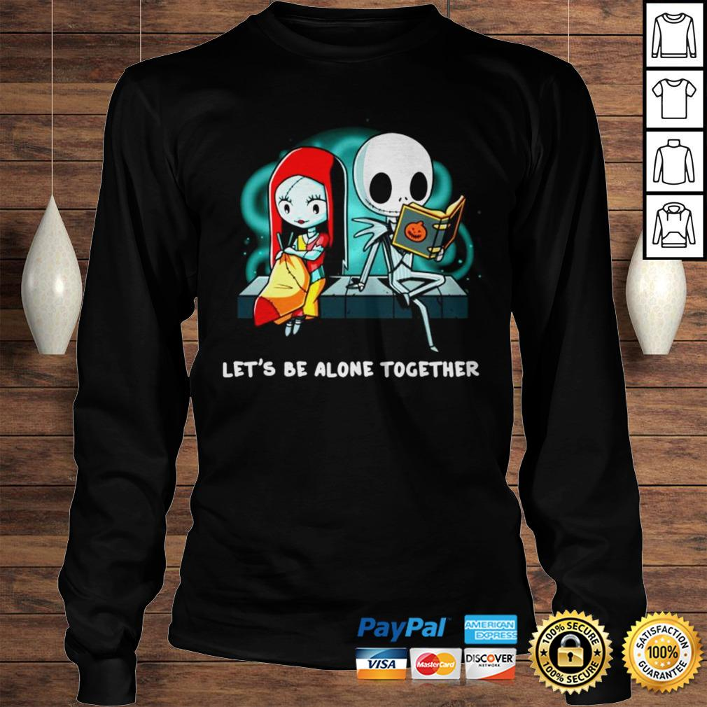 Jack Skellington and Sally lets be alone together shirt Longsleeve Tee Unisex