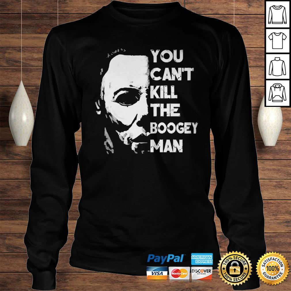 Michael Myers you cant kill the boogey man shirt Longsleeve Tee Unisex