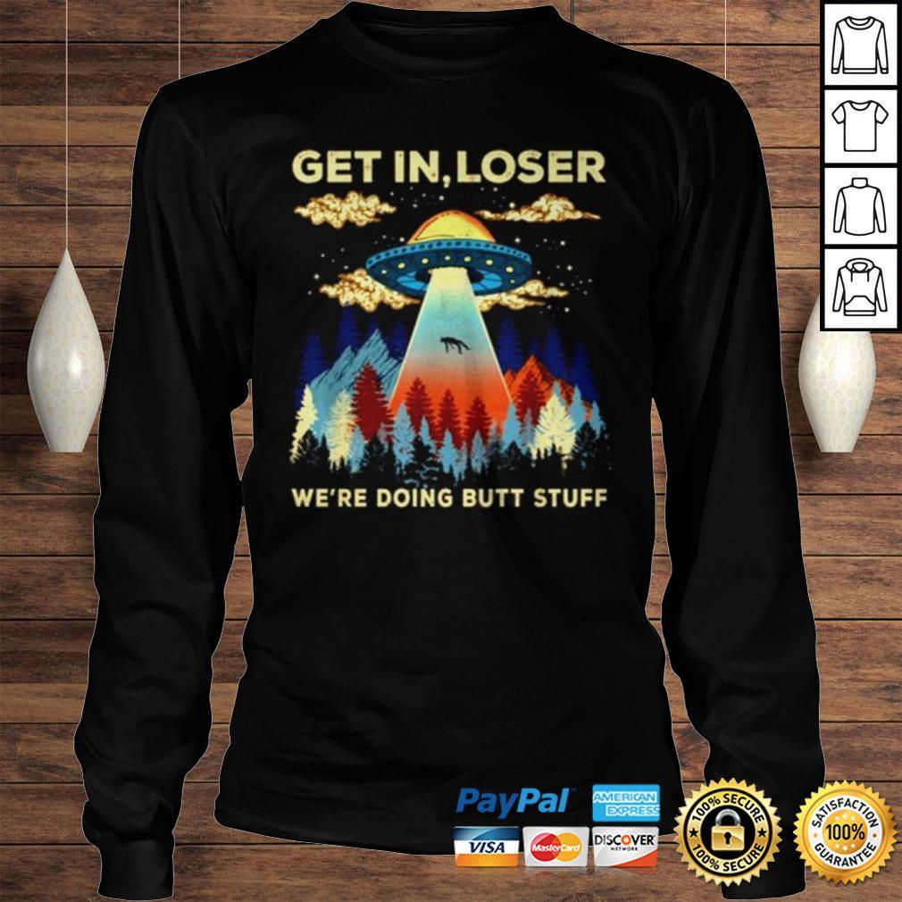 Official Get in loser were doing butt stuff shirt Longsleeve Tee Unisex