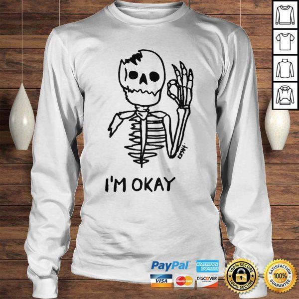 Skeleton Im okay shirt Longsleeve Tee Unisex