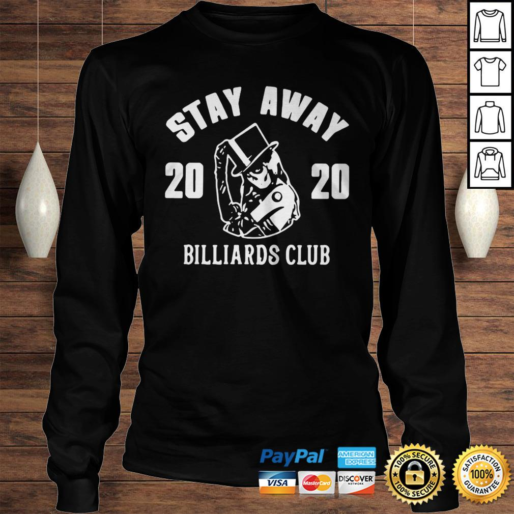 Stay Away 2020 Billiards Club Shirt Longsleeve Tee Unisex