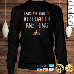 Teachers Can Do Virtually Anything Computer TShirt Longsleeve Tee Unisex