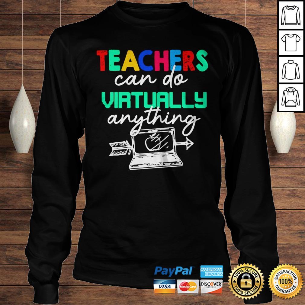 Teachers Can Do Virtually Anything Shirt Longsleeve Tee Unisex