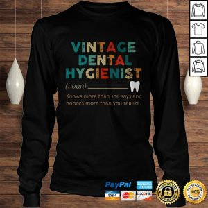 Vintage Dental Hygienist Knows More Than She Says And Notices More Than You Realize TShirt Longsleeve Tee Unisex