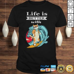 Cat Life Is Better With Cat Shirt