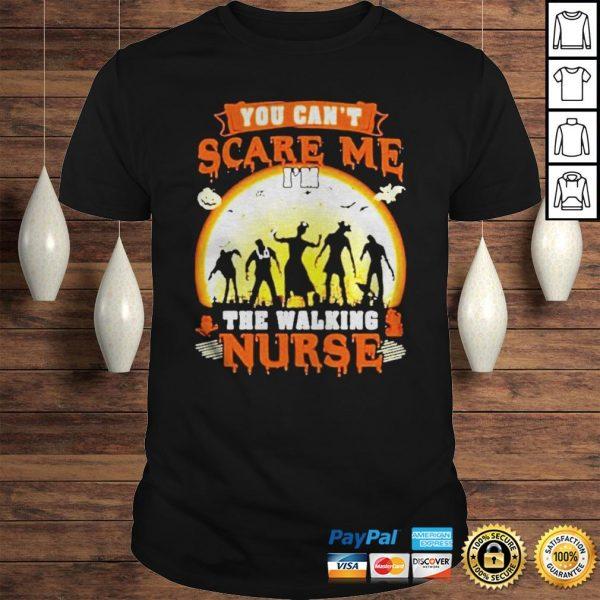 Halloween you cant scare me Im the walking nurse zombie 2020 shirt Shirt