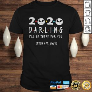Jack Skellington Face 2020 Darling Ill Be There For You From 6ft Away Shirt