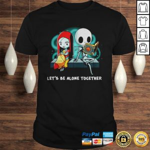 Jack Skellington and Sally lets be alone together shirt