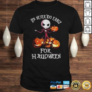 Jack Skellington its never too early for Halloween shirt