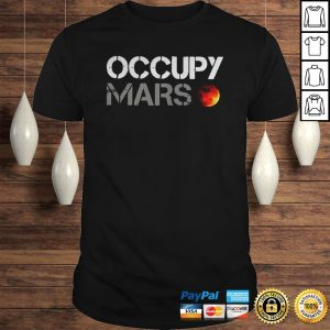 Occupy Mars shirt Shirt