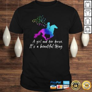 Official A Girl And Her Horse Its A Beautiful Thing Shirt Shirt