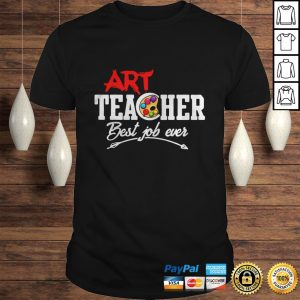 Official Art Teacher Best Job Ever Hoodie Shirt