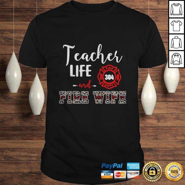 Teacher Life And Fire Wife Shirt Shirt